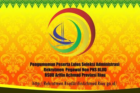 Pengumuman Peserta Lulus Seleksi Administrasi Rekrutmen Pegawai Non PNS BLUD RSUD Arifin Achmad Provinsi Riau Tahun 2020