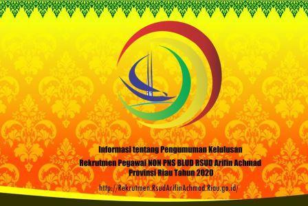 Informasi Tentang Pengumuman Kelulusan Rekrutmen Pegawai NON PNS BLUD RSUD Arifin Achmad  Provinsi Riau Tahun 2020