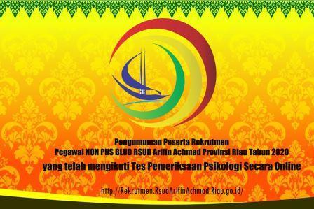 Pengumuman Peserta Rekrutmen Pegawai NON PNS BLUD RSUD Arifin Achmad Provinsi Riau Tahun 2020 yang telah mengikuti Tes Pemeriksaan Psikologi Secara Online