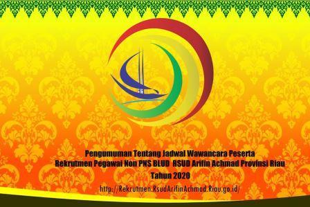 Pengumuman Tentang Jadwal Wawancara Peserta Rekrutmen Pegawai Non PNS BLUD RSUD Arifin Achmad Provinsi Riau Tahun 2020