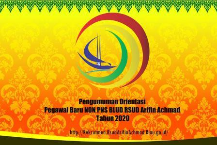 Pengumuman Orientasi Pegawai Baru NON PNS BLUD RSUD Arifin Achmad Tahun 2020