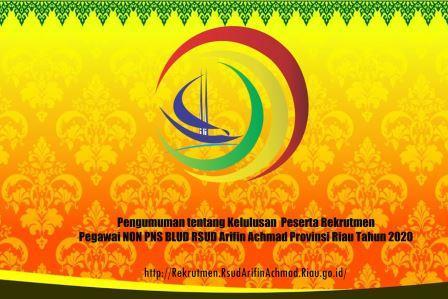 Pengumuman Tentang Kelulusan Peserta Rekrutmen Pegawai NON PNS BLUD RSUD Arifin Achmad  Provinsi Riau Tahun 2020