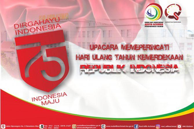 Upacara memperingati HUT Kemerdekaan Republik Indonesia yang ke 75- Tahun RSUD Arifin Achmad Provinsi Riau