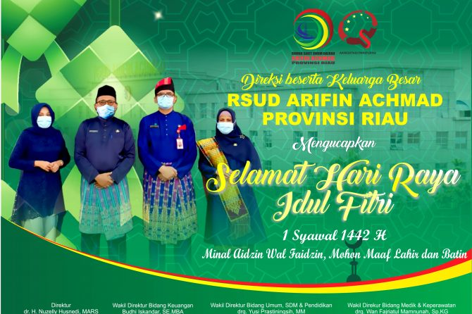 """Keluarga besar RSUD Arifin Achmad Provinsi Riau mengucapkan """" Selamat Hari Raya Idul Fitri 1 Syawal 1442 H""""."""